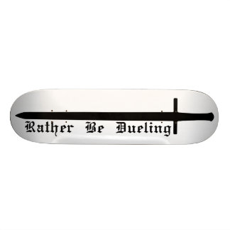 Rather Be Dueling Skateboard Deck