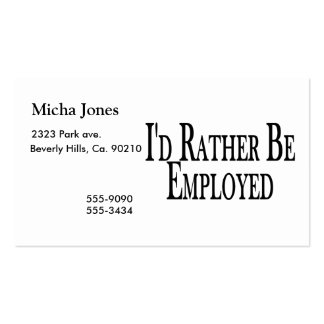 Rather Be Employed Business Card