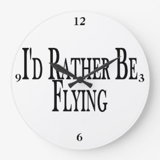 Rather Be Flying Large Clock