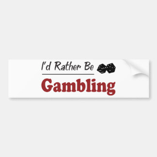 Rather Be Gambling Bumper Stickers