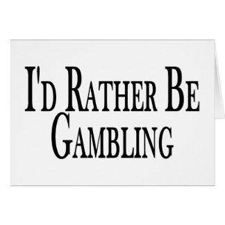 Rather Be Gambling Greeting Card