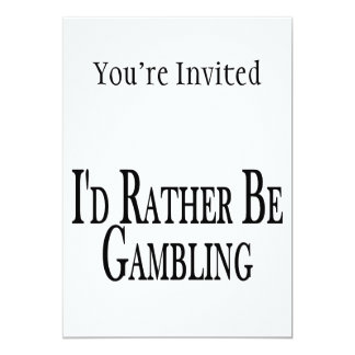 """Rather Be Gambling 5"""" X 7"""" Invitation Card"""