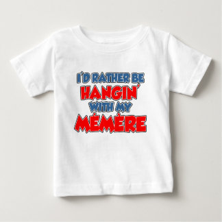 Rather Be Hanging With Memere T Shirts