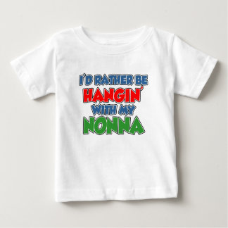 Rather Be Hanging With Nonna Baby T-Shirt