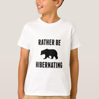 Rather Be Hibernating T-Shirt