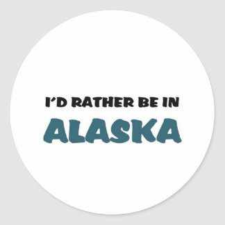 Rather be in Alaska Classic Round Sticker