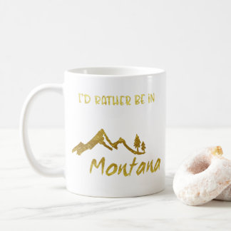 Rather Be In Montana Mountain Tree Gold Foil Mug