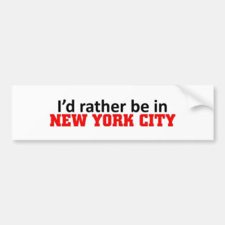 Rather be in New York City Bumper Sticker