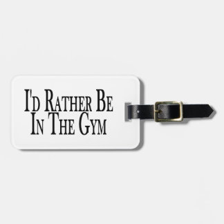 Rather Be In the Gym Luggage Tag