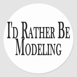 Rather Be Modeling Classic Round Sticker
