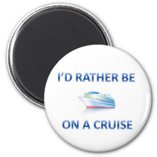 Rather be on a cruise 2 inch round magnet