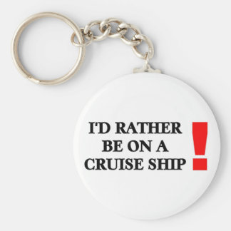 Rather be on a Cruise Ship Basic Round Button Keychain