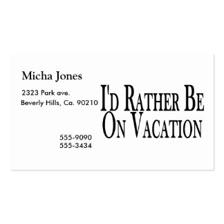 Rather Be On Vacation Business Card