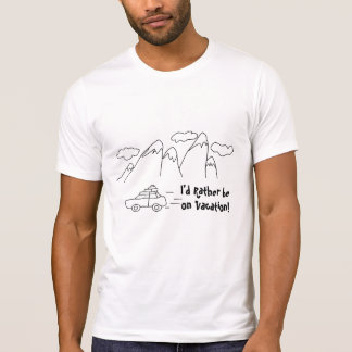Rather be on Vacation, Funny Sayings Car Mountains T-Shirt