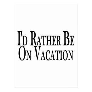 Rather Be On Vacation Post Cards