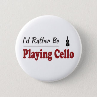 Rather Be Playing Cello 2 Inch Round Button