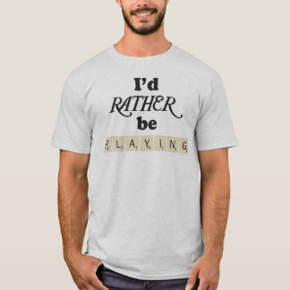 Rather Be Playing - text and tiles T-Shirt