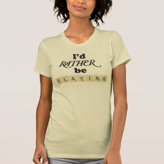 Rather Be Playing - text and tiles Tshirt