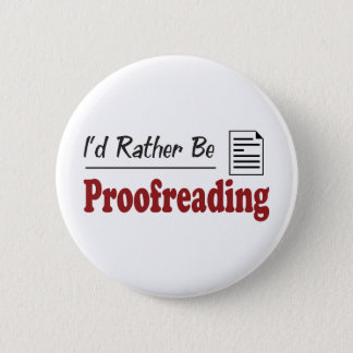 Rather Be Proofreading 2 Inch Round Button