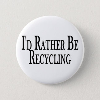 Rather Be Recycling 2 Inch Round Button