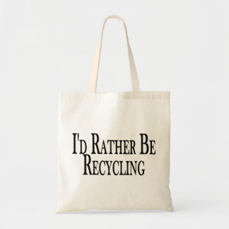 Rather Be Recycling Budget Tote Bag