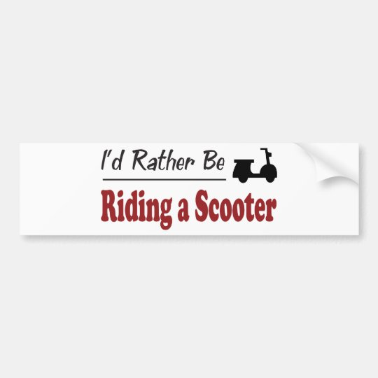 Rather Be Riding a Scooter Bumper Sticker