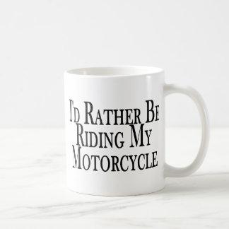 Rather Be Riding My Motorcycle Coffee Mug