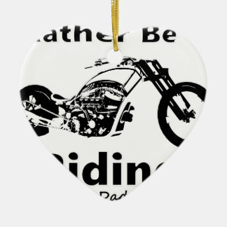 Rather Be Riding w daddy Ceramic Ornament