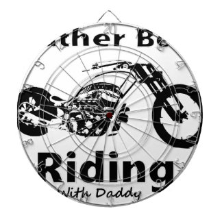 Rather Be Riding w daddy Dartboard