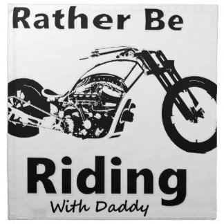 Rather Be Riding w daddy Napkin