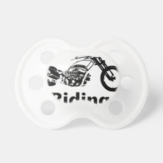 Rather Be Riding w daddy Pacifier