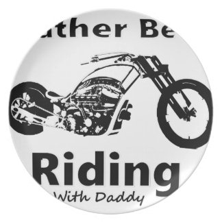 Rather Be Riding w daddy Plate