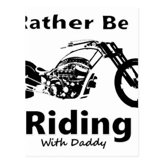 Rather Be Riding w daddy Postcard