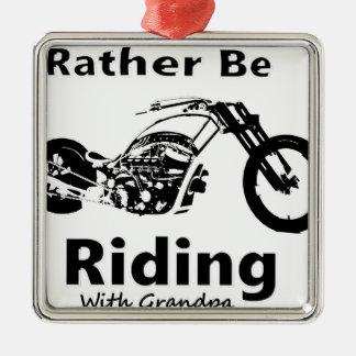 Rather Be Riding w grandpa Metal Ornament