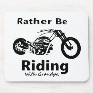 Rather Be Riding w grandpa Mouse Pad