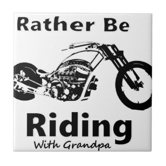 Rather Be Riding w grandpa Tile