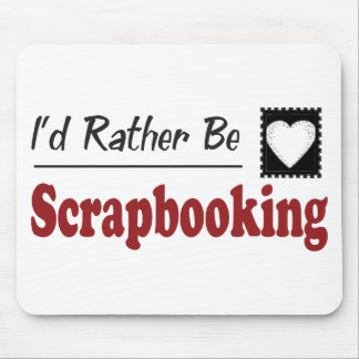 Rather Be Scrapbooking Mouse Pad