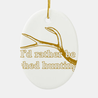 Rather be shed hunting ceramic oval ornament
