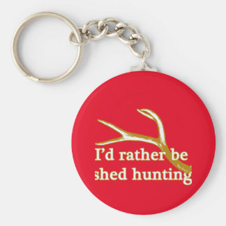 Rather be shed hunting keychain