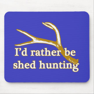 Rather be shed hunting mouse pad