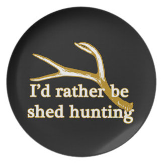 Rather be shed hunting party plate