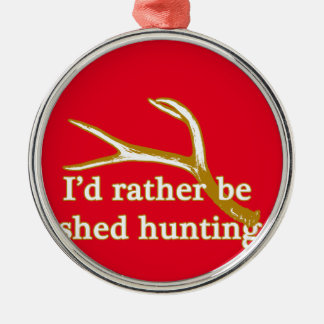 Rather be shed hunting Silver-Colored round ornament