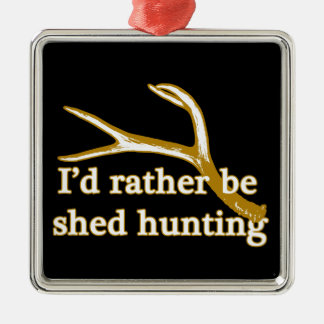 Rather be shed hunting Silver-Colored square ornament