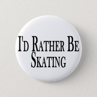 Rather Be Skating 2 Inch Round Button