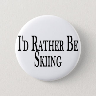Rather Be Skiing 2 Inch Round Button