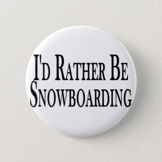 Rather Be Snowboarding 2 Inch Round Button