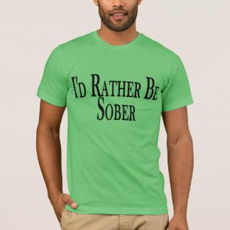 Rather Be Sober T-Shirt