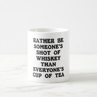 Rather Be Someone's ... Mug