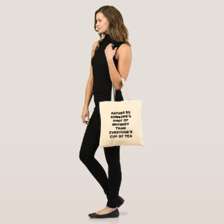 Rather Be Someone's Shot of Whiskey Quote Tote