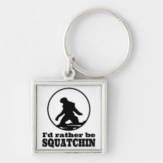 Rather Be Squatchin Keychain